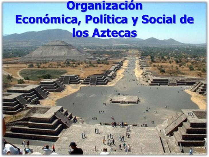 Organización económica, política y social de los