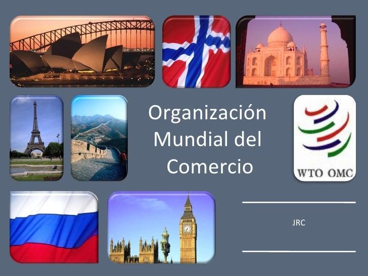 Organización  Mundial del  Comercio JRC