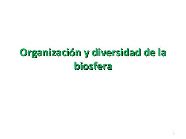 Organización y diversidad de la           biosfera                                  1