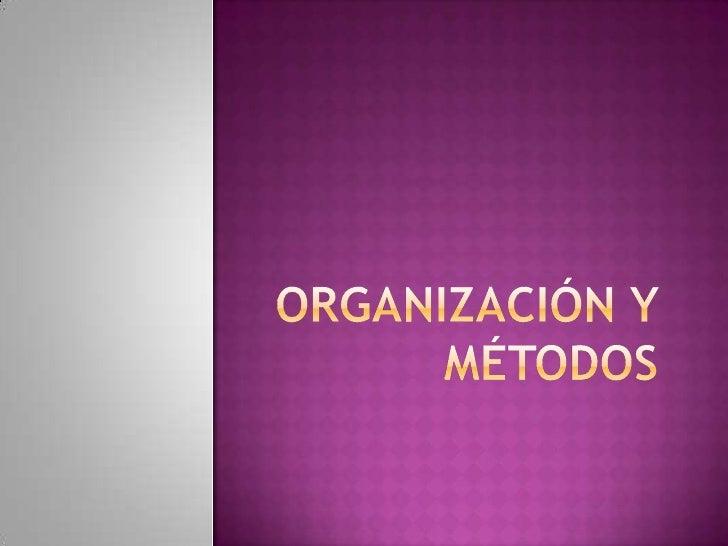 Organización y métodos primera clase