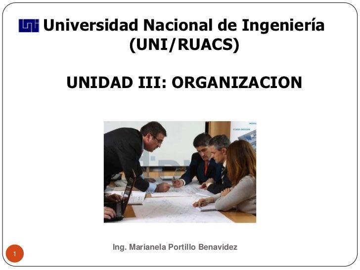 Universidad Nacional de Ingeniería              (UNI/RUACS)      UNIDAD III: ORGANIZACION            Ing. Marianela Portil...