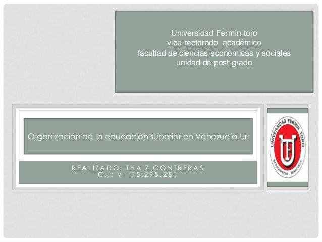 R E A L I Z A D O : T H A I Z C O N T R E R A S C . I : V — 1 5 . 2 9 5 . 2 5 1 Universidad Fermín toro vice-rectorado aca...
