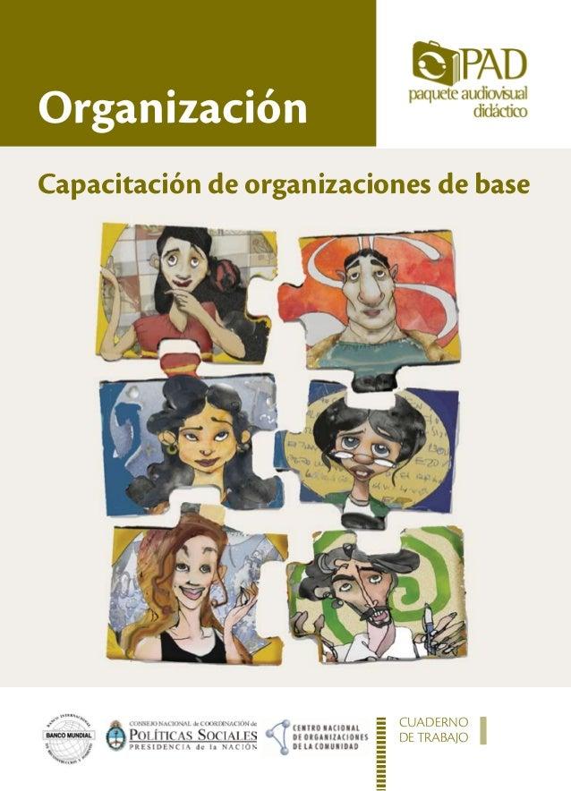 OrganizaciónCapacitación de organizaciones de base                           CUADERNO                           DE TRABAJO...