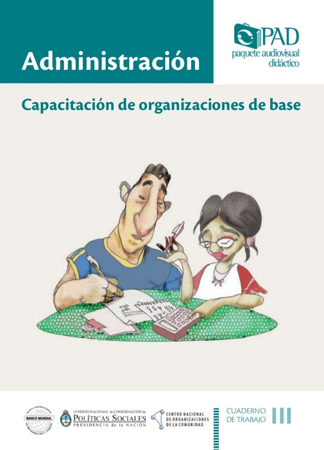AdministraciónCapacitación de organizaciones de base                           CUADERNO                           DE TRABA...