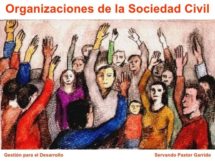Organizaciones de la Sociedad Civil Gestión para el Desarrollo Servando Pastor Garrido