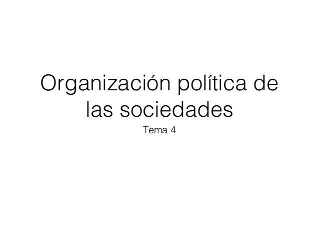 Organización política de las sociedades Tema 4