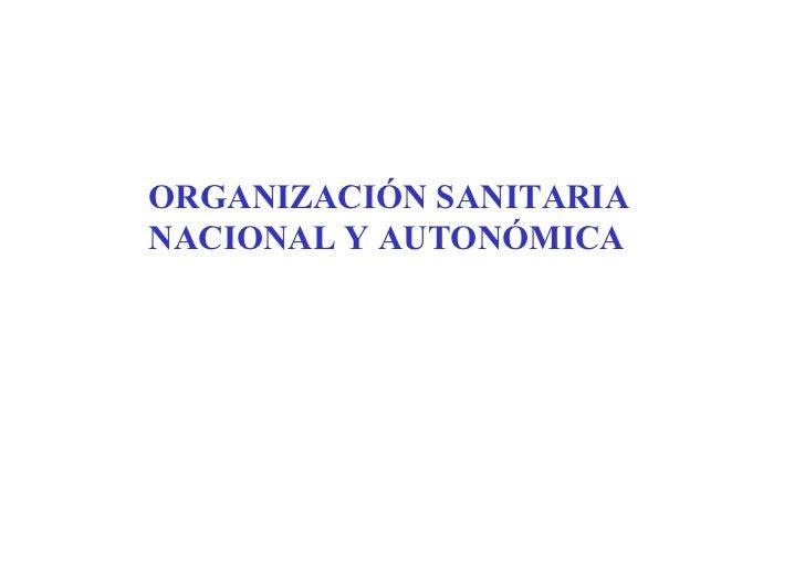 ORGANIZACIÓN SANITARIA NACIONAL Y AUTONÓMICA