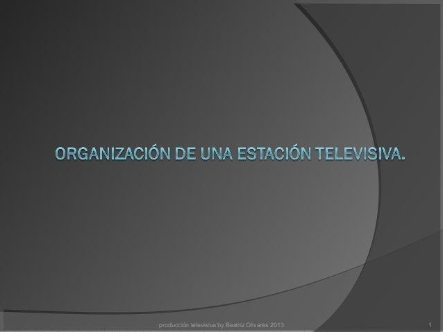 producción televisiva by Beatriz Olivares 2013 1