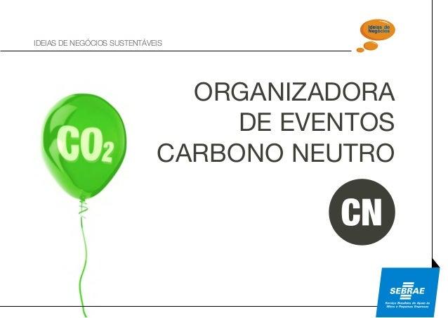 IDEIAS DE NEGÓCIOS SUSTENTÁVEIS  ORGANIZADORA DE EVENTOS CARBONO NEUTRO