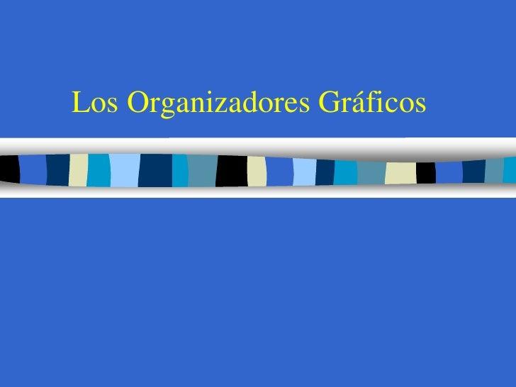 Los Organizadores Gráficos<br />