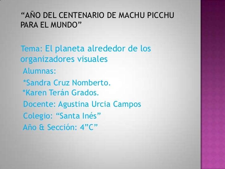 """""""AÑO DEL CENTENARIO DE MACHU PICCHU PARA EL MUNDO""""<br />   Tema: El planeta alrededor de los organizadores visuales<br ..."""