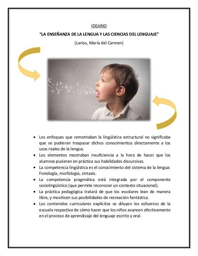 """IDEARIO """"LA ENSEÑANZA DE LA LENGUA Y LAS CIENCIAS DEL LENGUAJE"""" (Larios, María del Carmen) Los enfoques que remontaban la ..."""