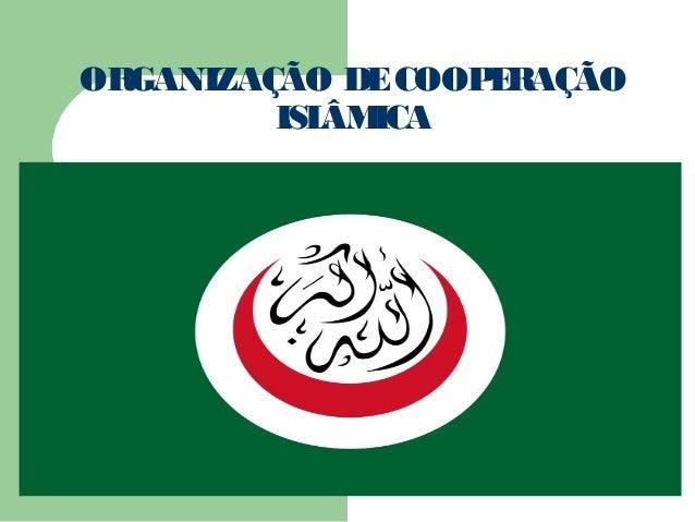 ORGANIZAÇÃO DE COOP RAÇÃO                   E         ISL ICA            ÂM
