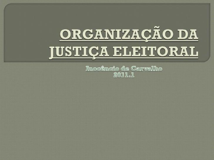    JUSTIÇA ELEITORAL  É o órgão do Poder Judiciário (art. 92, V, da CF/88), de    natureza federal, voltado exclusivamen...