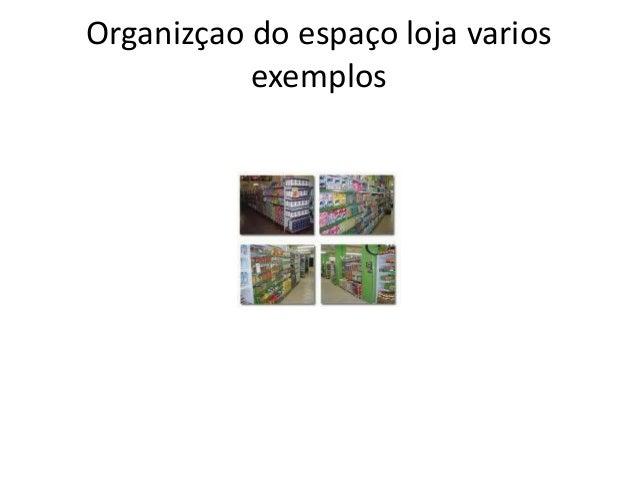 Organizçao do espaço loja varios exemplos