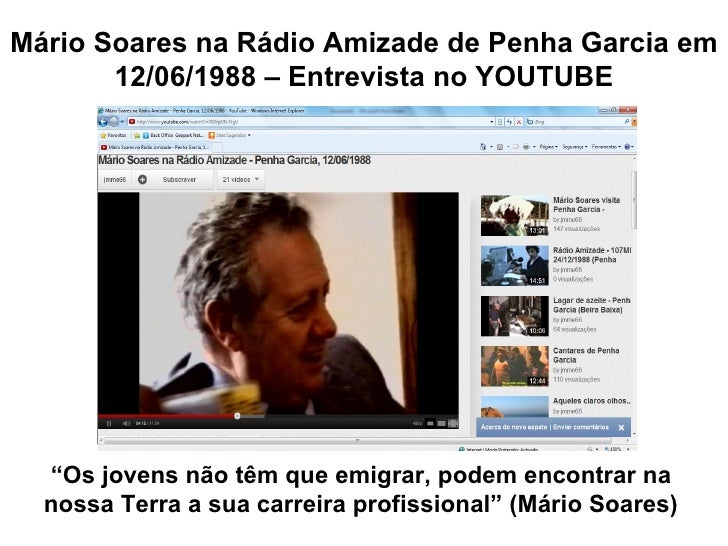 """Mário Soares na Rádio Amizade de Penha Garcia em       12/06/1988 – Entrevista no YOUTUBE  """"Os jovens não têm que emigrar,..."""