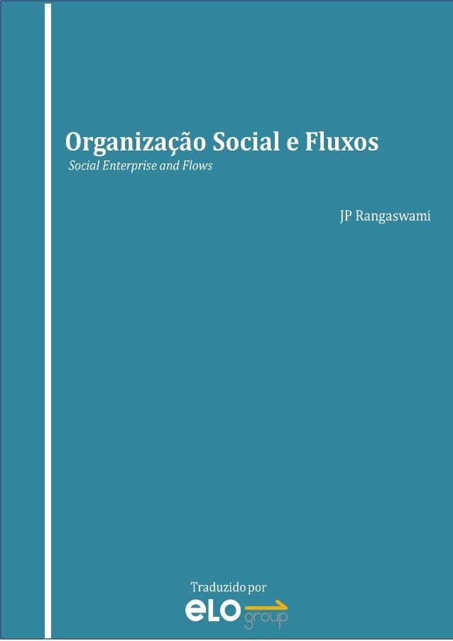 Organização Social e Fluxos - JP Rangaswami