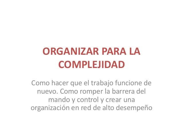 Organizar para la complejidad