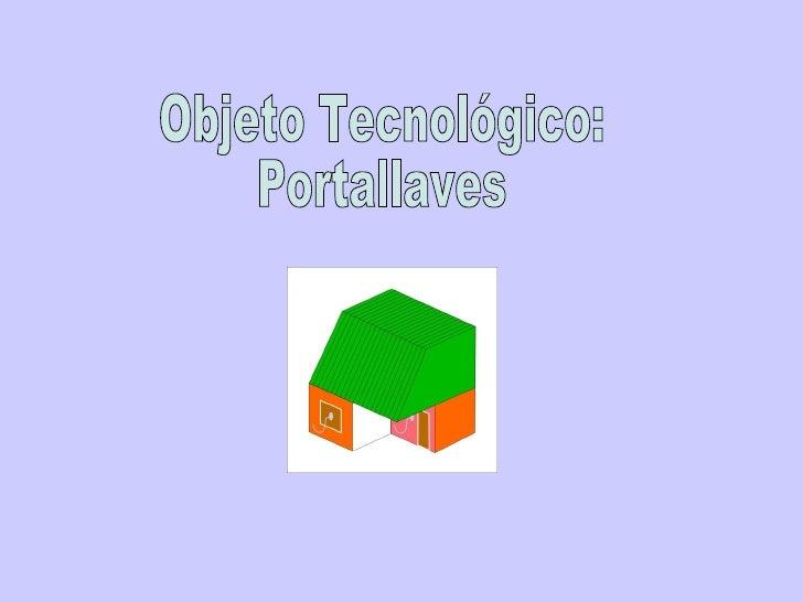 Objeto Tecnológico: Portallaves