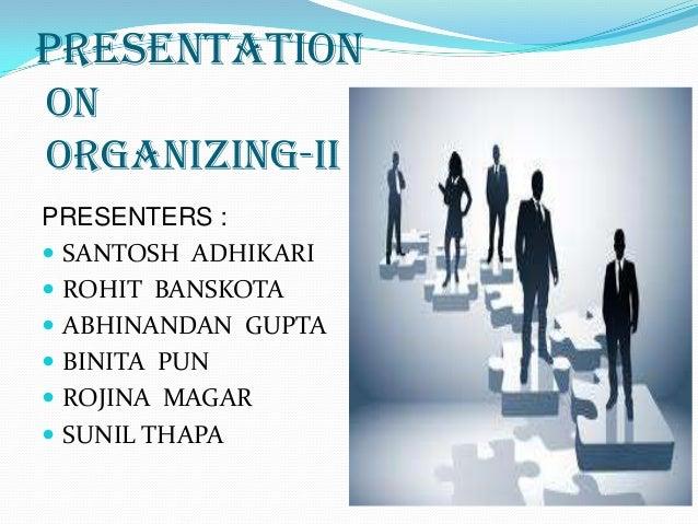 Organization 2 ,organizational behaviour by mr. rohit banskota