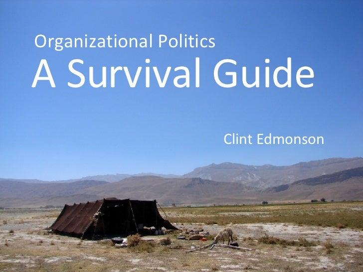 Organizational Politics Clint Edmonson A Survival Guide