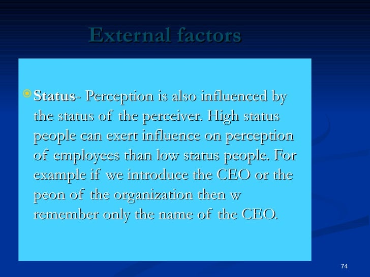 factors influencing perception essays This article throws light upon the top three factors influencing personality development the factors are: 1  his own perception and reactions to them a young.