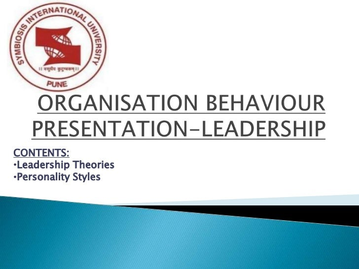 CONTENTS:•Leadership Theories•Personality Styles