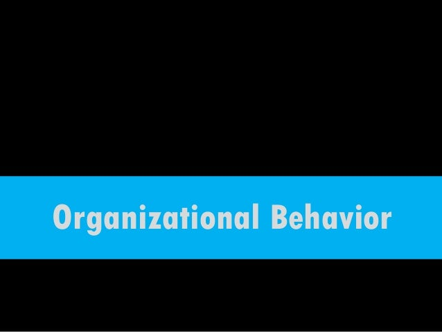 organizational behavior principles Ffirsindd iii 6/17/09 3:30:51 pm handbook of principles of organizational behavior i ndispensable k nowledge for e vidence-b ased m anagement s econd e dition  edited by  e dwin a l ocke.