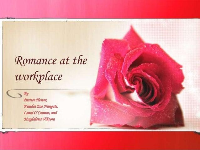 Romance at the workplace By Patrice Hester, Kundai Zoe Nangati, Lenzi O'Connor, and Magdalena Viktora