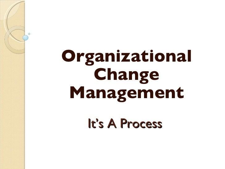 It's A Process Organizational Change Management