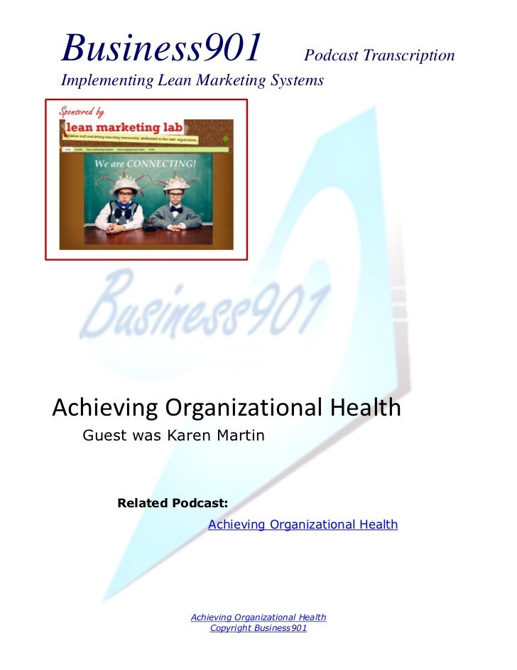 Business901                      Podcast TranscriptionImplementing Lean Marketing SystemsSponsored byAchieving Organizatio...