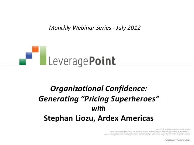 """Monthly Webinar Series - July 2012  Organizational Confidence:Generating """"Pricing Superheroes""""                 with Stepha..."""