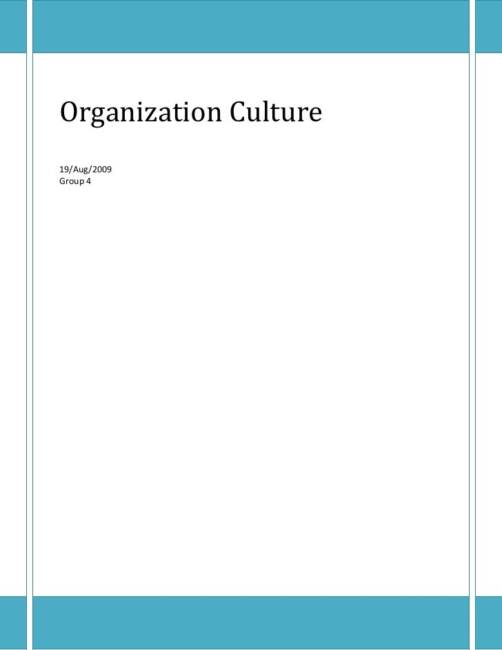 Organization CultureAugust 19, 2009Group 4<br />Organizational Culture<br />Introduction<br />Basically, organizational cu...