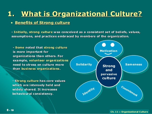 organisations need strong culture essay Of individuals that have shaped the organizational culture, and since organizational values are  organizational values need to be agreed in a broader circle within .