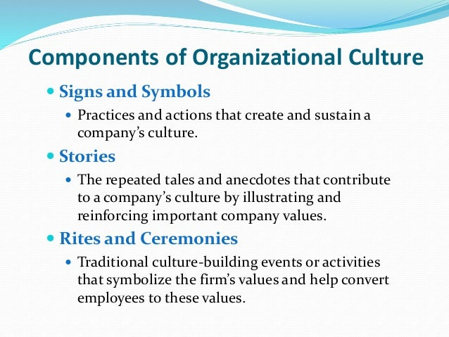 components of organisational behaviour - the organization's base: rests on management's philosophy, values, vision and goals - this in turn drives the organizational culture which.