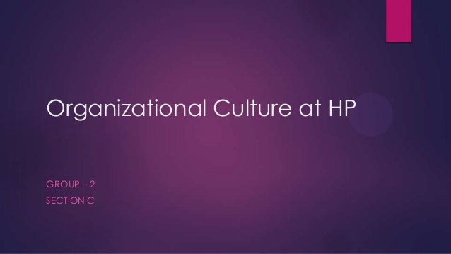 Organizational Culture at HP  GROUP – 2 SECTION C