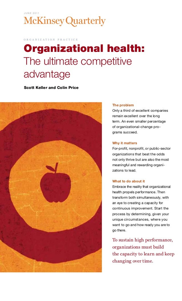 J U N E 2 0 11  o r g a n i z a t i o n  p r a c t i c e  Organizational health: The ultimate competitive advantage Scott ...