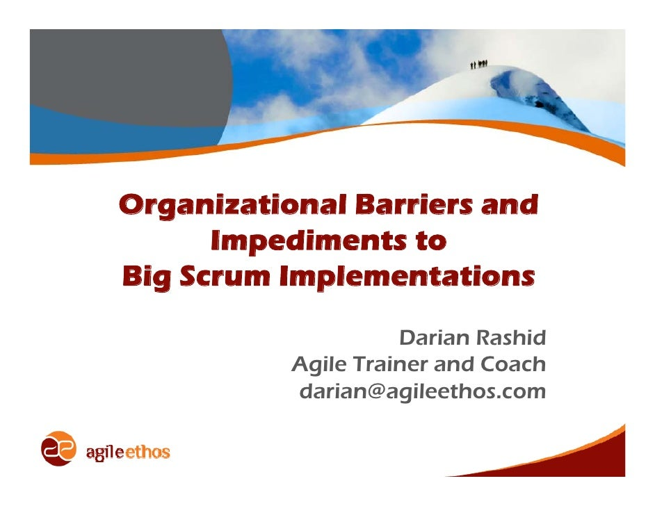 Organizational Barriers and       Impediments to Big Scrum Implementations                      Darian Rashid            A...