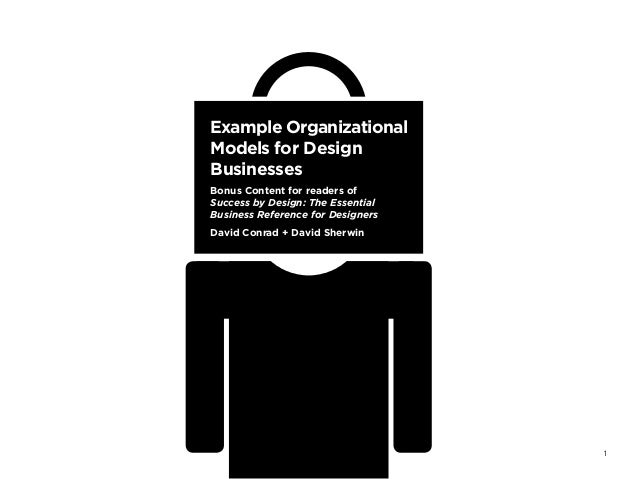 Example OrganizationalModels for DesignBusinessesBonus Content for readers ofSuccess by Design: The EssentialBusiness Refe...