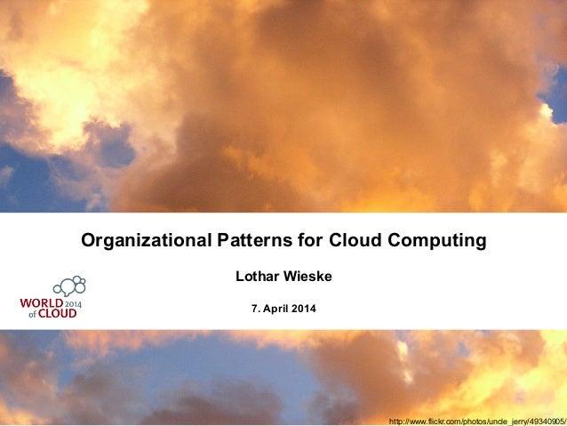 Organizational Patterns for Cloud Computing / Apr 7th 2014