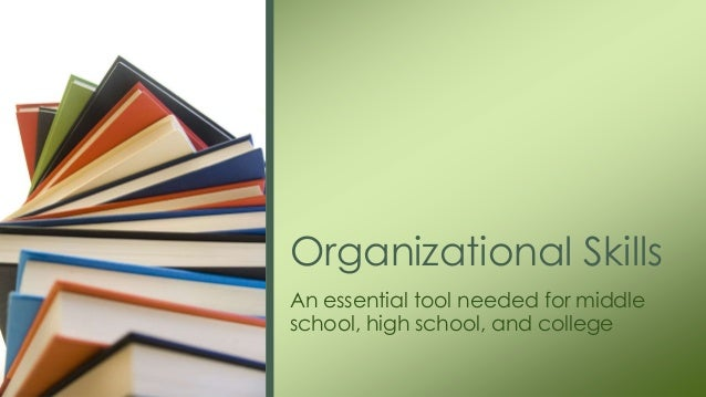 helpful techniques to have great organizational skills