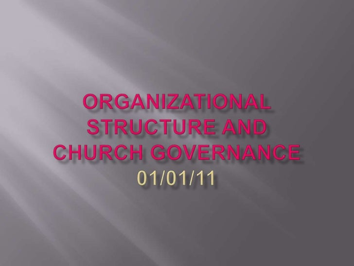 {a} Organizional Structure and Church Governance formstwo phases where the church of Christ has formed andoperated for the...