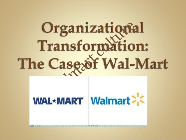 walmart organization change Organizational transformation walmart 1  twitter and organizational change processes jacob mcginnis operation management for walmart.
