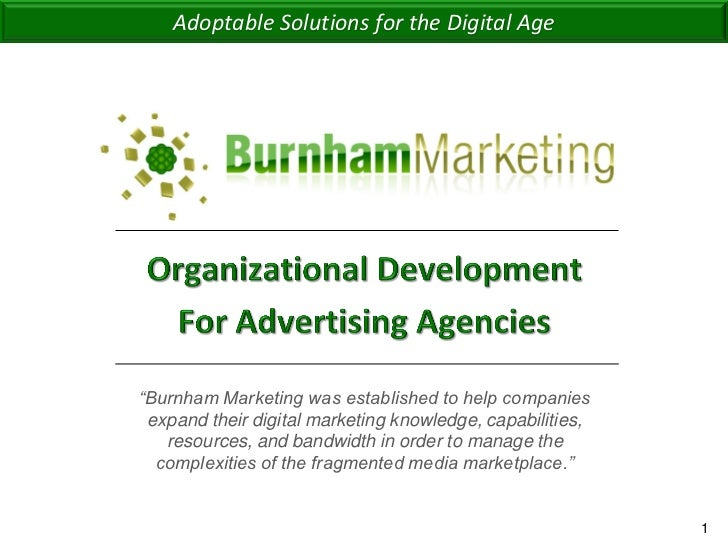 """Adoptable Solutions for the Digital Age                       """"Burnham Marketing was established to help companies        ..."""