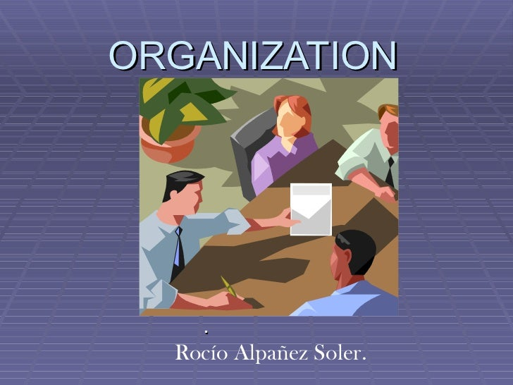 ORGANIZATION . Rocío Alpañez Soler.