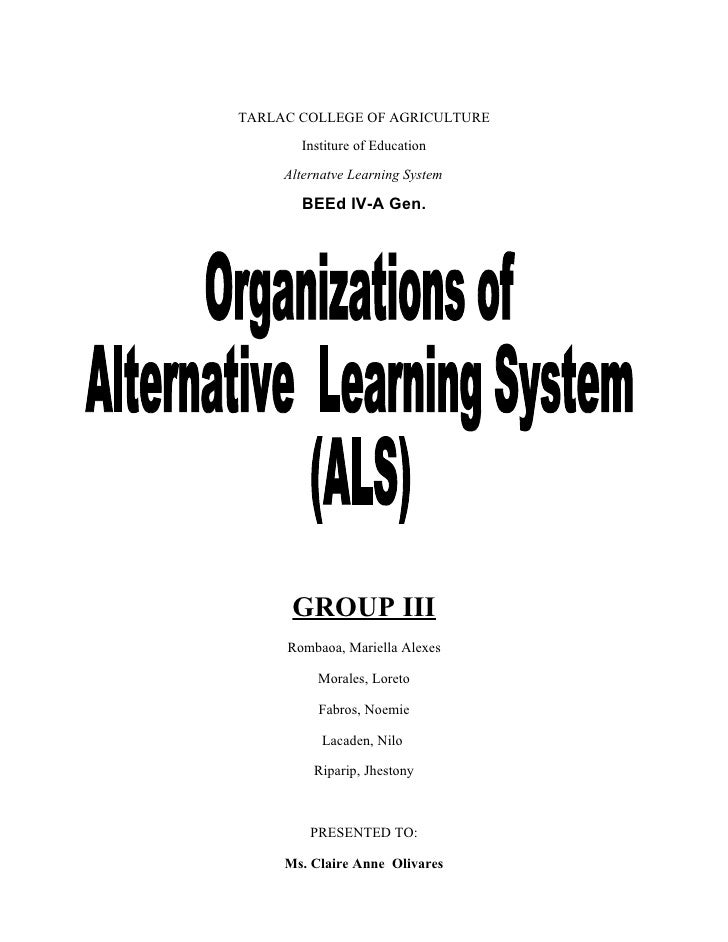 TARLAC COLLEGE OF AGRICULTURE       Institure of Education     Alternatve Learning System       BEEd IV-A Gen.      GROUP ...