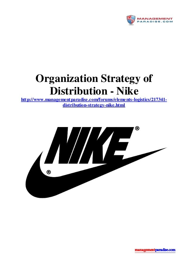 nike transnational strategy Market research reports, data and analysis on the apparel and footwear industry, with apparel and footwear market size, market shares, industry trends, and company profiles.