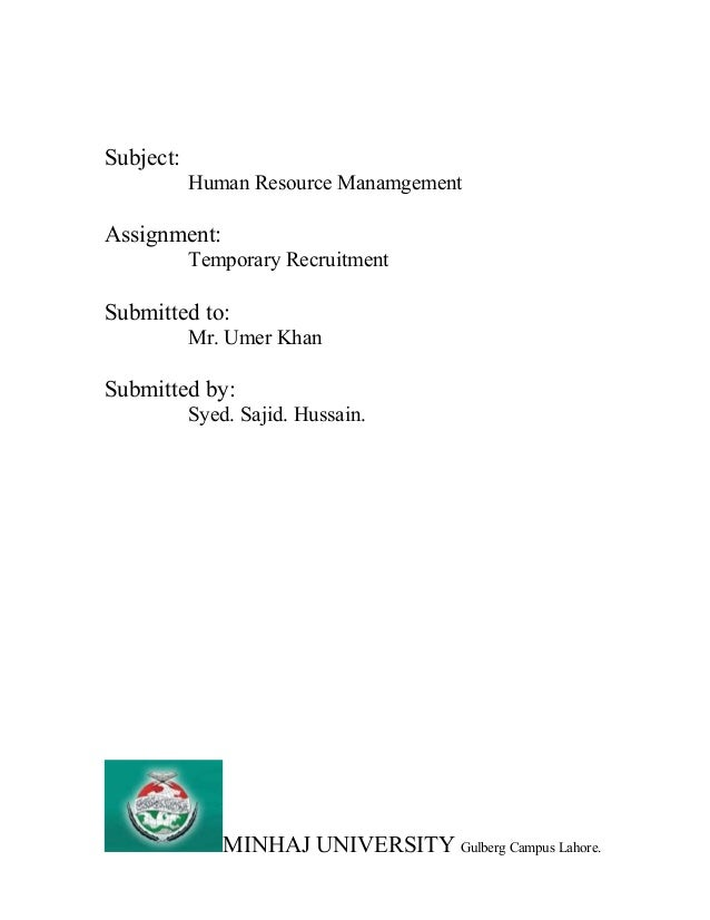 Subject: Human Resource Manamgement Assignment: Temporary Recruitment Submitted to: Mr. Umer Khan Submitted by: Syed. Saji...