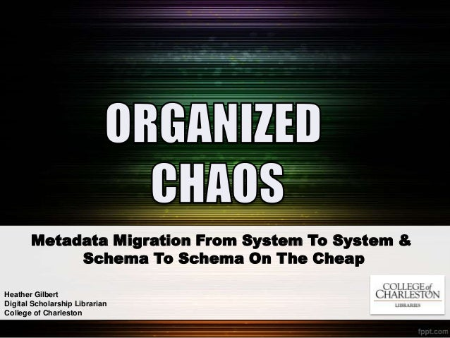 Organized Chaos: Metadata Migration on the Cheap