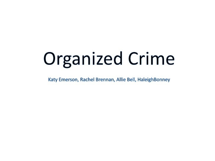 Organized CrimeKaty Emerson, Rachel Brennan, Allie Bell, HaleighBonney<br />